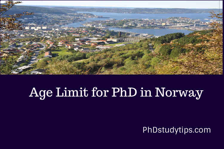 Age limit for PhD in Norway is 38 Years.