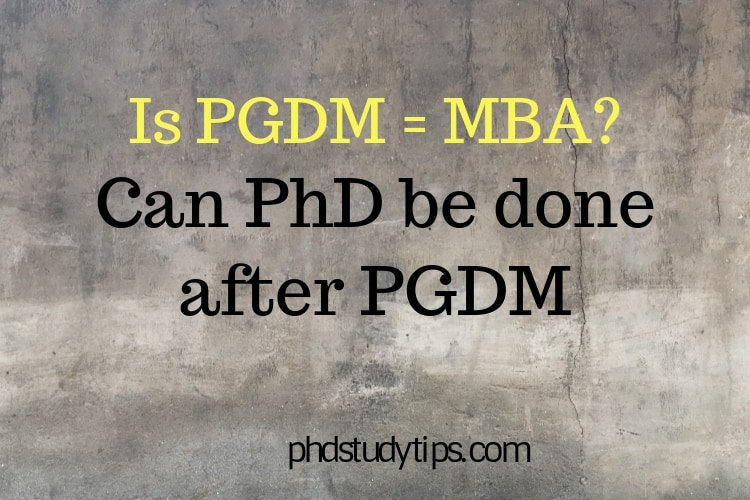 Can PhD be done after PGDM. Is it equivalent to MBA
