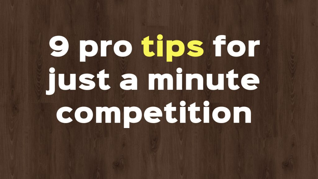 tips to prepare for just a minute competition